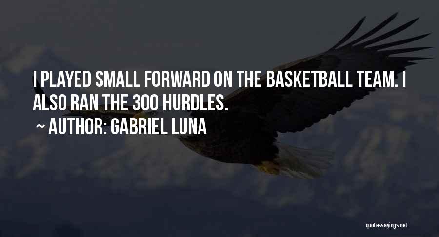 Gabriel Luna Quotes 483835
