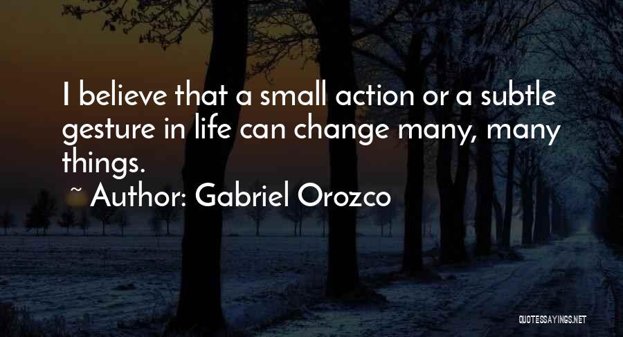 Gabriel Orozco Quotes 1064977