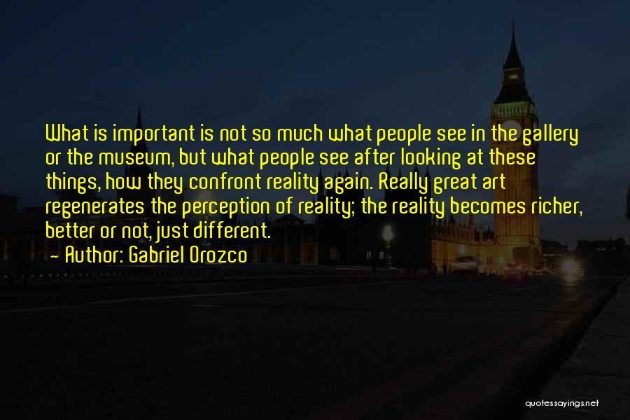 Gabriel Orozco Quotes 1240454