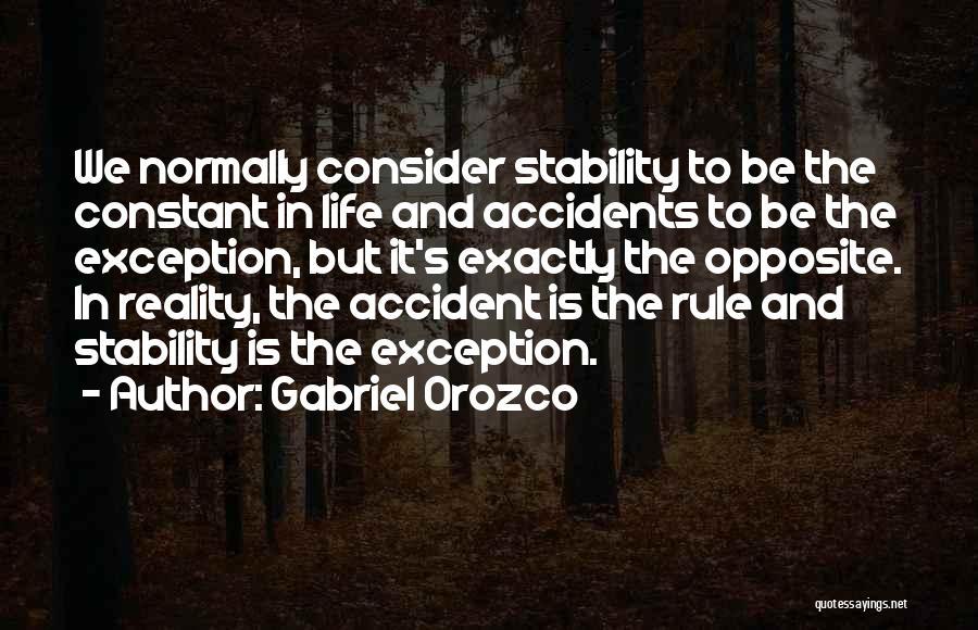 Gabriel Orozco Quotes 2201637