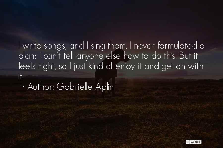 Gabrielle Aplin Quotes 1085056