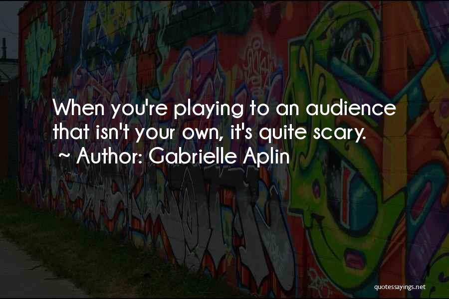 Gabrielle Aplin Quotes 1191570