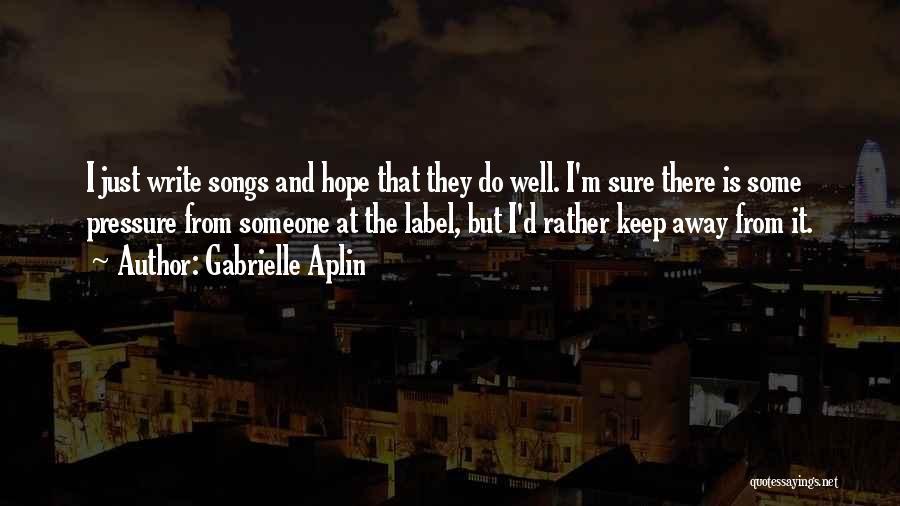 Gabrielle Aplin Quotes 1514380