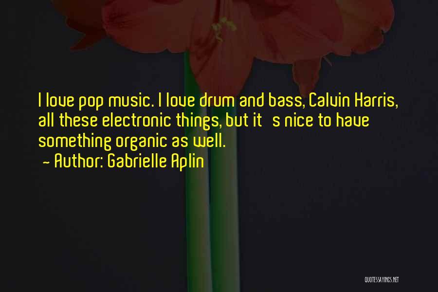Gabrielle Aplin Quotes 1554983