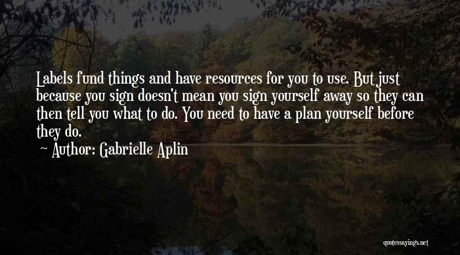 Gabrielle Aplin Quotes 1667398