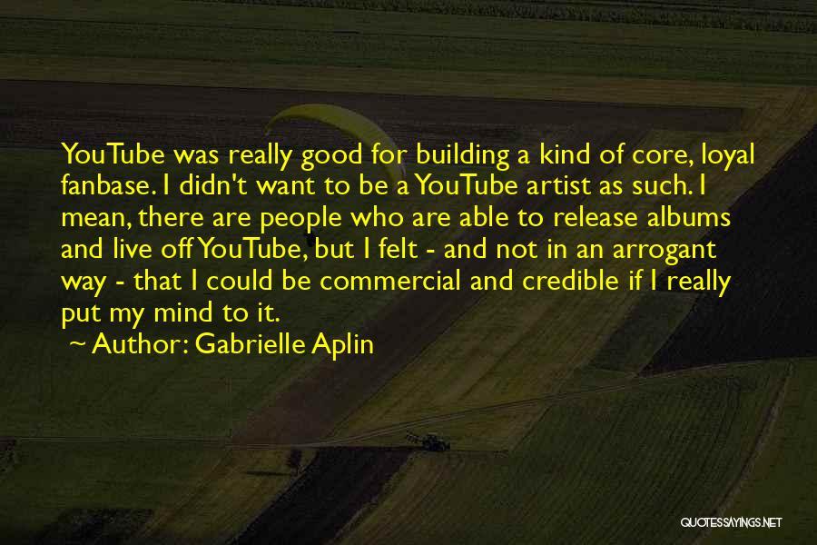 Gabrielle Aplin Quotes 297941
