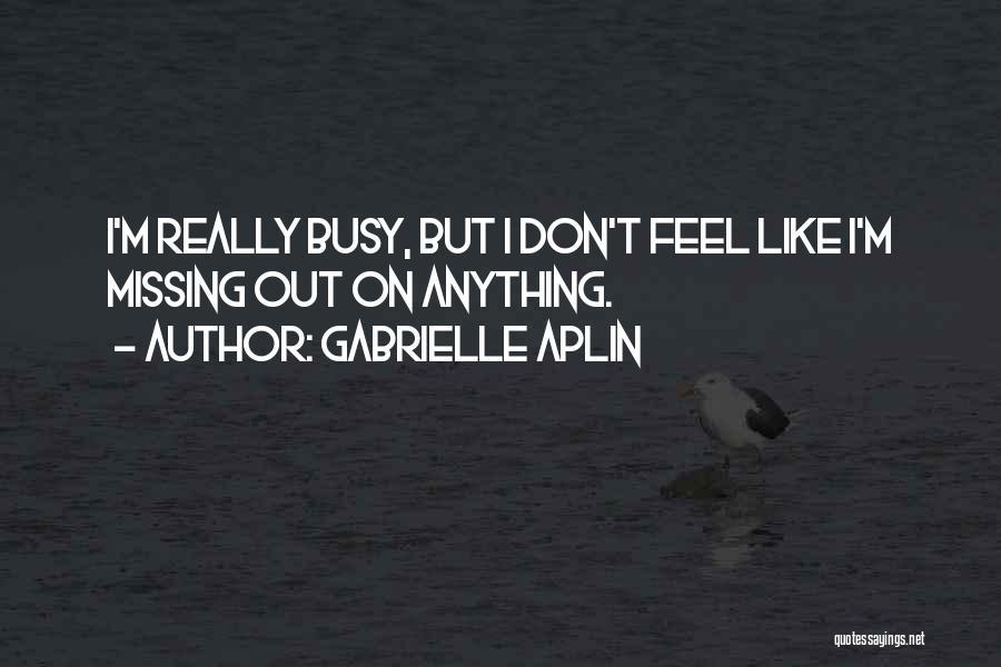 Gabrielle Aplin Quotes 793314