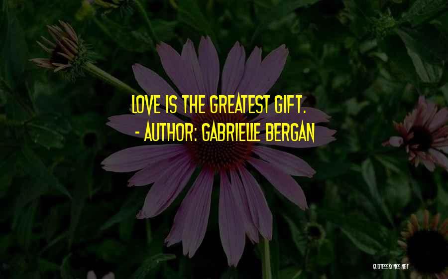 Gabrielle Bergan Quotes 1340921