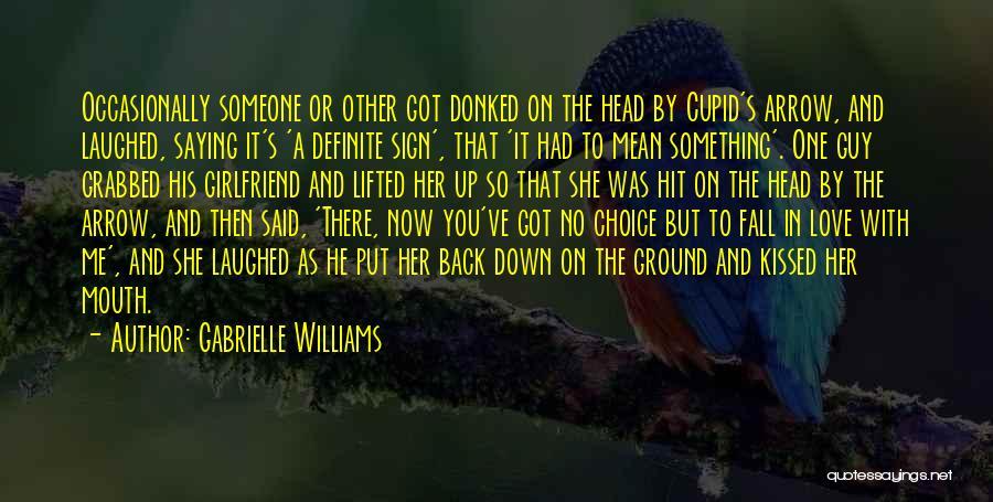 Gabrielle Williams Quotes 1492566