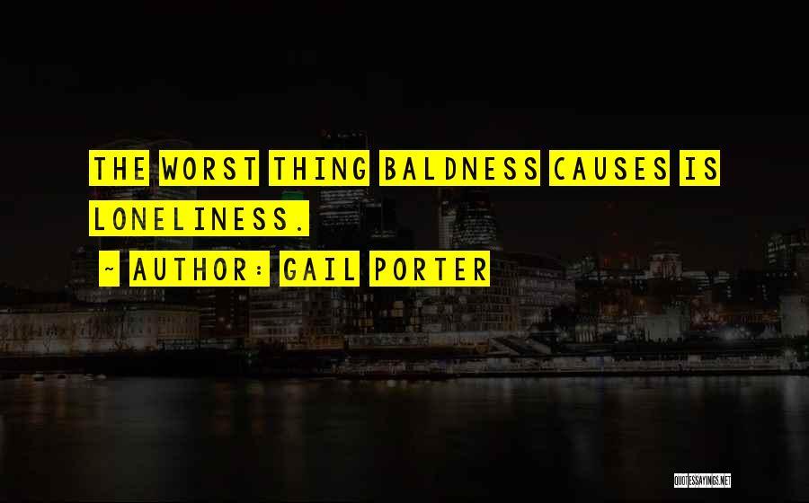 Gail Porter Quotes 1109626