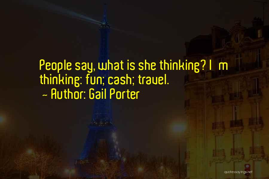 Gail Porter Quotes 1217856