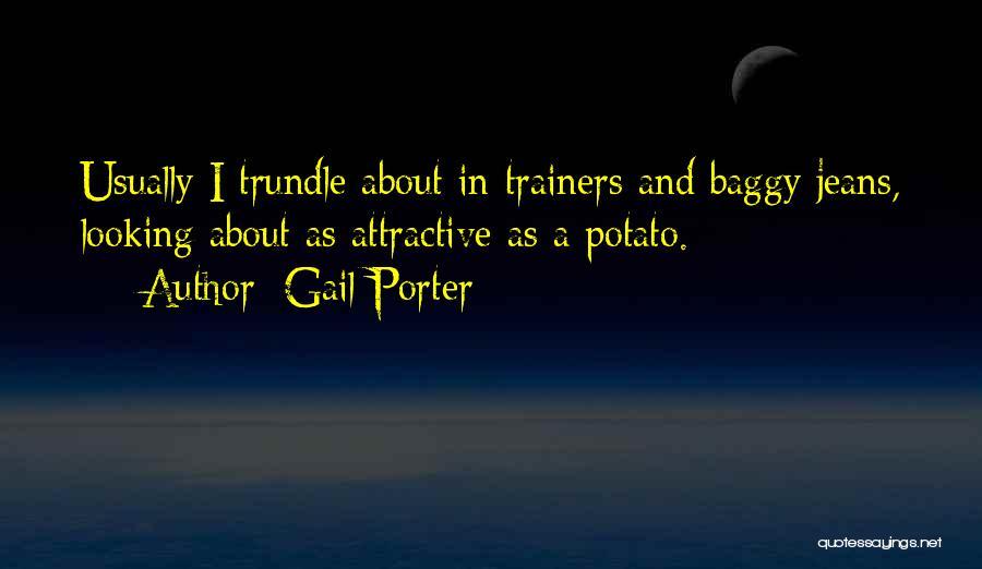 Gail Porter Quotes 140860