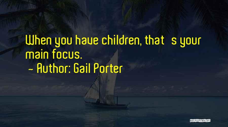 Gail Porter Quotes 1725020