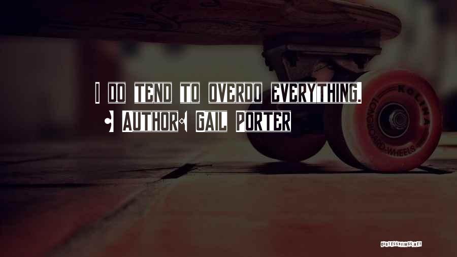Gail Porter Quotes 405259