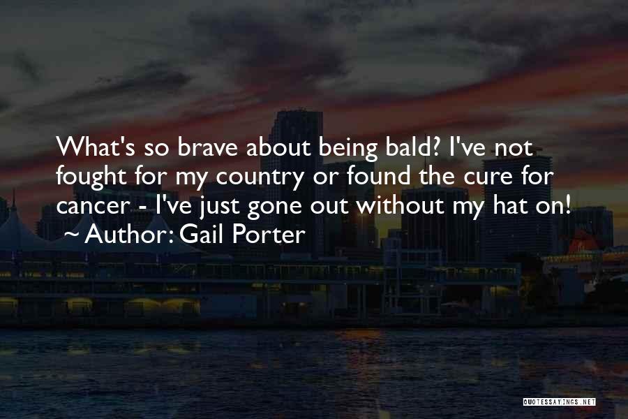 Gail Porter Quotes 804847