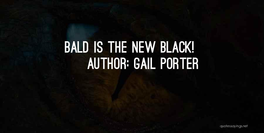 Gail Porter Quotes 964539
