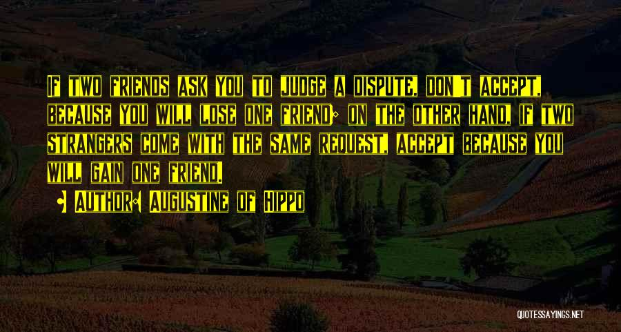 Gain Friends Quotes By Augustine Of Hippo