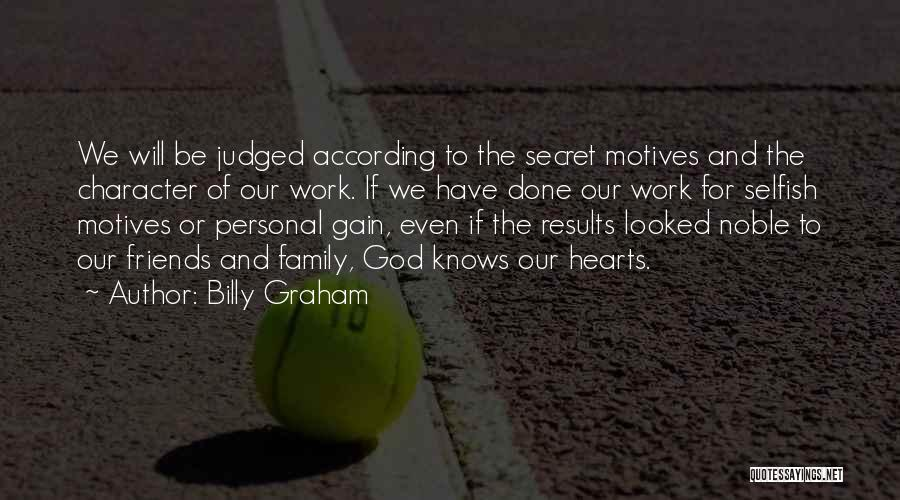 Gain Friends Quotes By Billy Graham