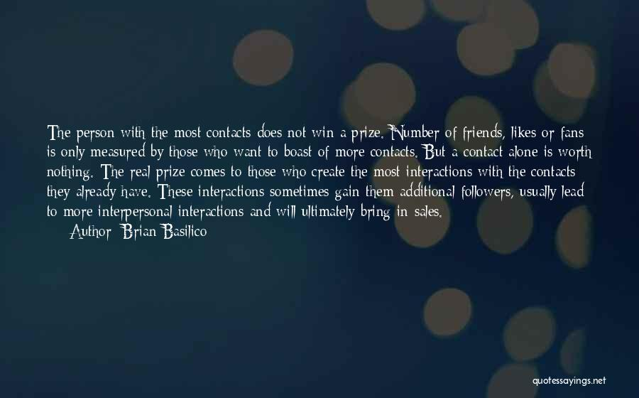 Gain Friends Quotes By Brian Basilico