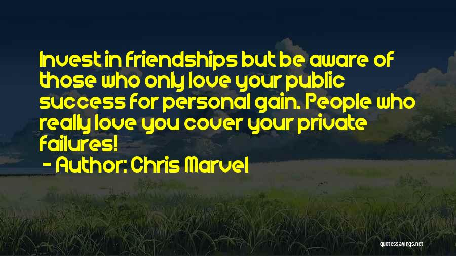 Gain Friends Quotes By Chris Marvel