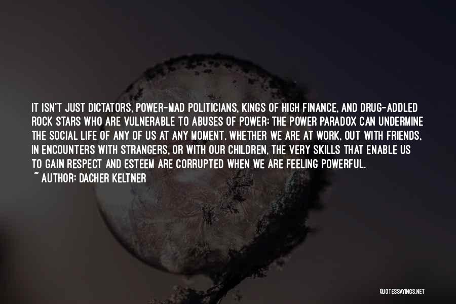 Gain Friends Quotes By Dacher Keltner
