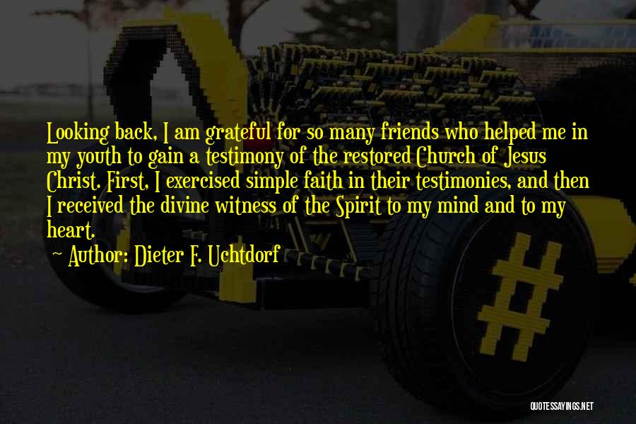Gain Friends Quotes By Dieter F. Uchtdorf