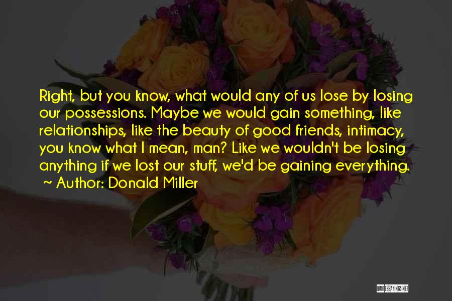 Gain Friends Quotes By Donald Miller