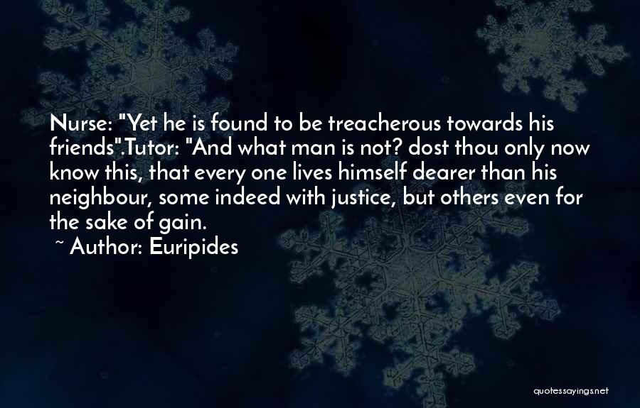 Gain Friends Quotes By Euripides