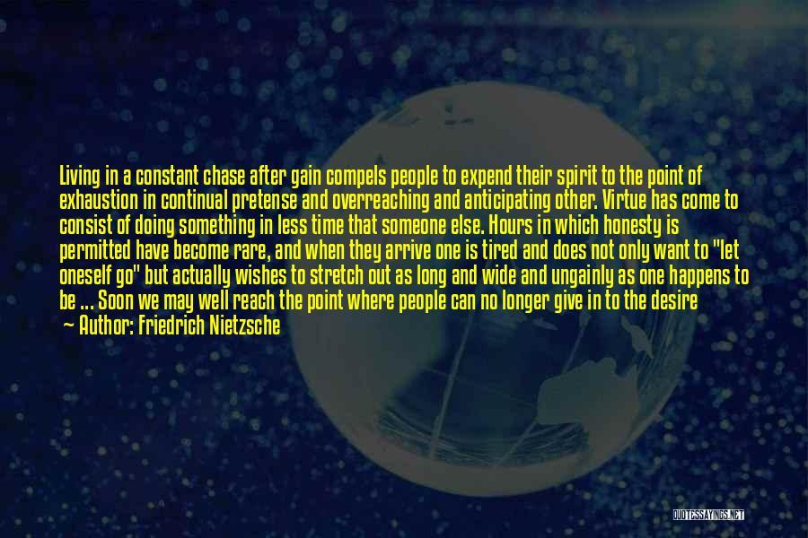 Gain Friends Quotes By Friedrich Nietzsche