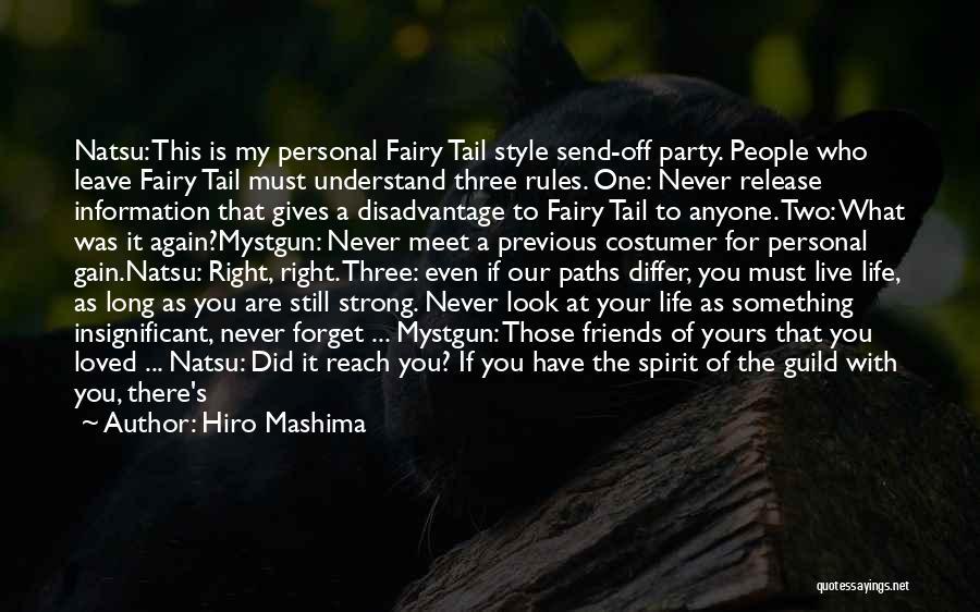 Gain Friends Quotes By Hiro Mashima
