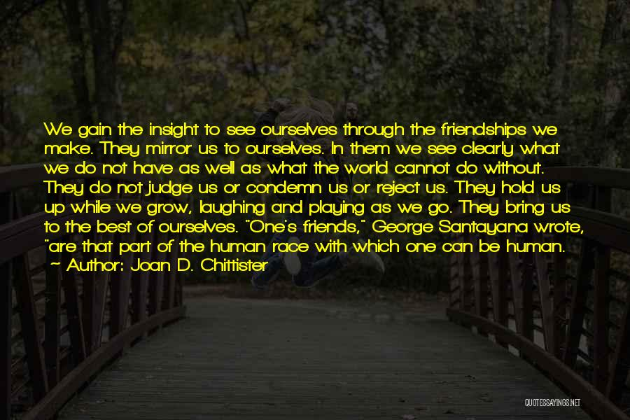 Gain Friends Quotes By Joan D. Chittister