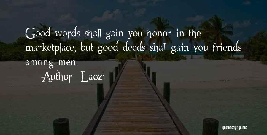 Gain Friends Quotes By Laozi