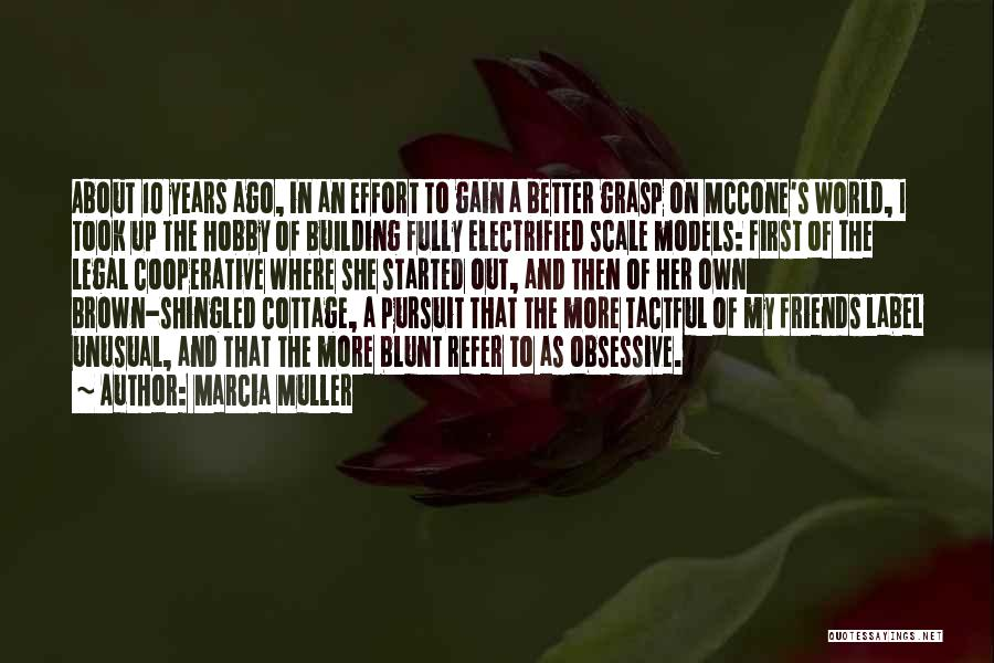 Gain Friends Quotes By Marcia Muller