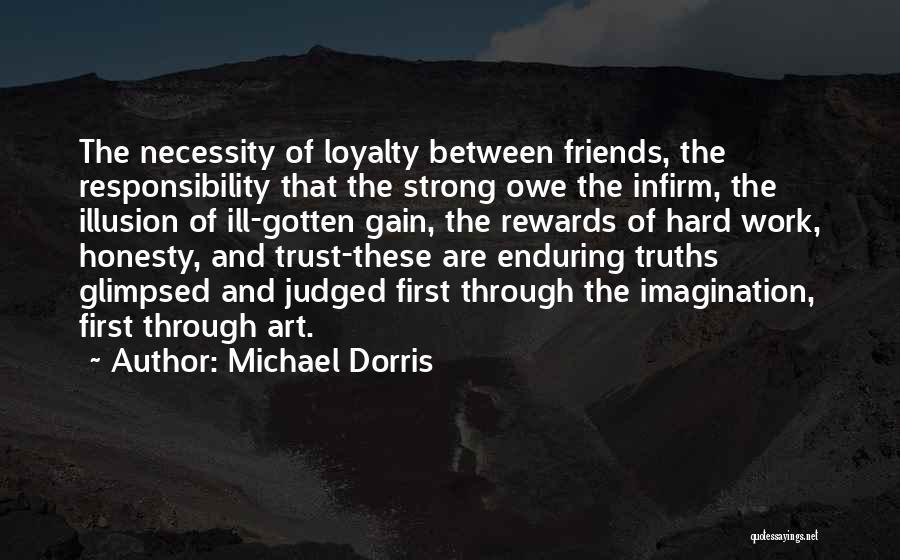 Gain Friends Quotes By Michael Dorris