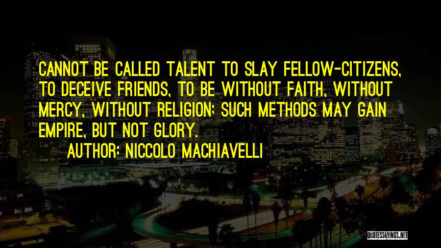 Gain Friends Quotes By Niccolo Machiavelli