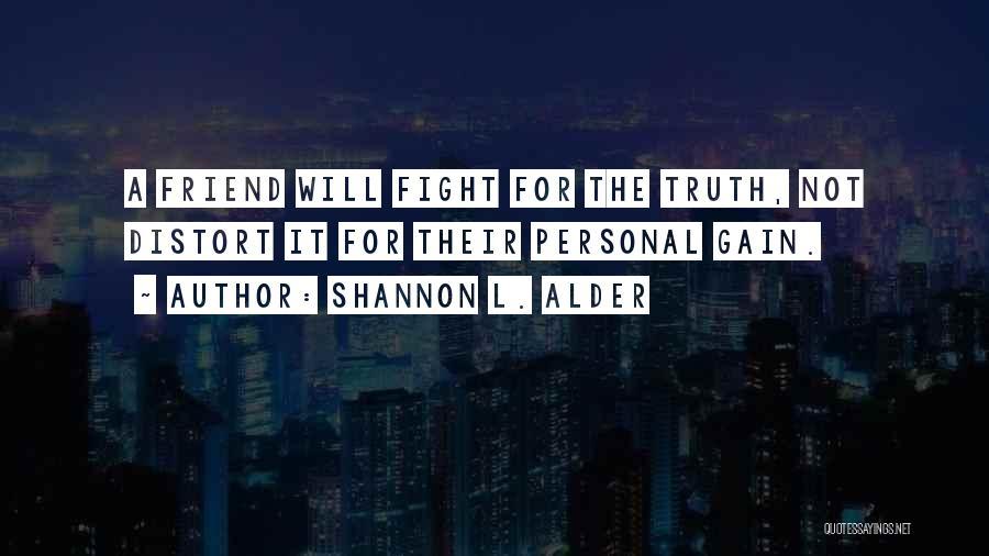 Gain Friends Quotes By Shannon L. Alder