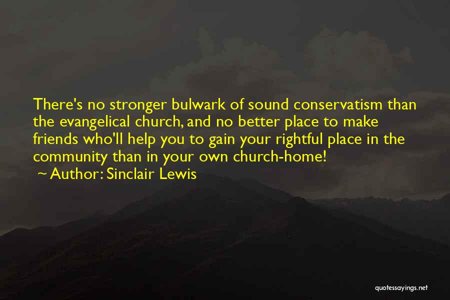 Gain Friends Quotes By Sinclair Lewis