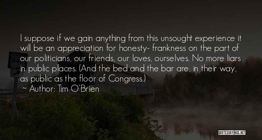 Gain Friends Quotes By Tim O'Brien