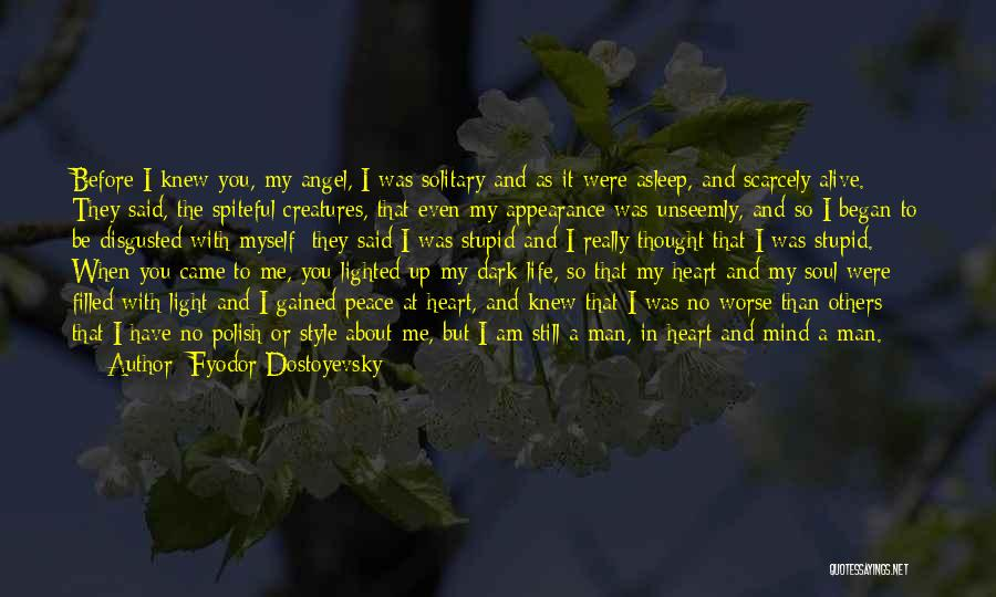 Gained Angel Quotes By Fyodor Dostoyevsky