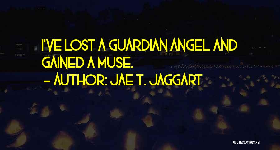 Gained Angel Quotes By Jae T. Jaggart