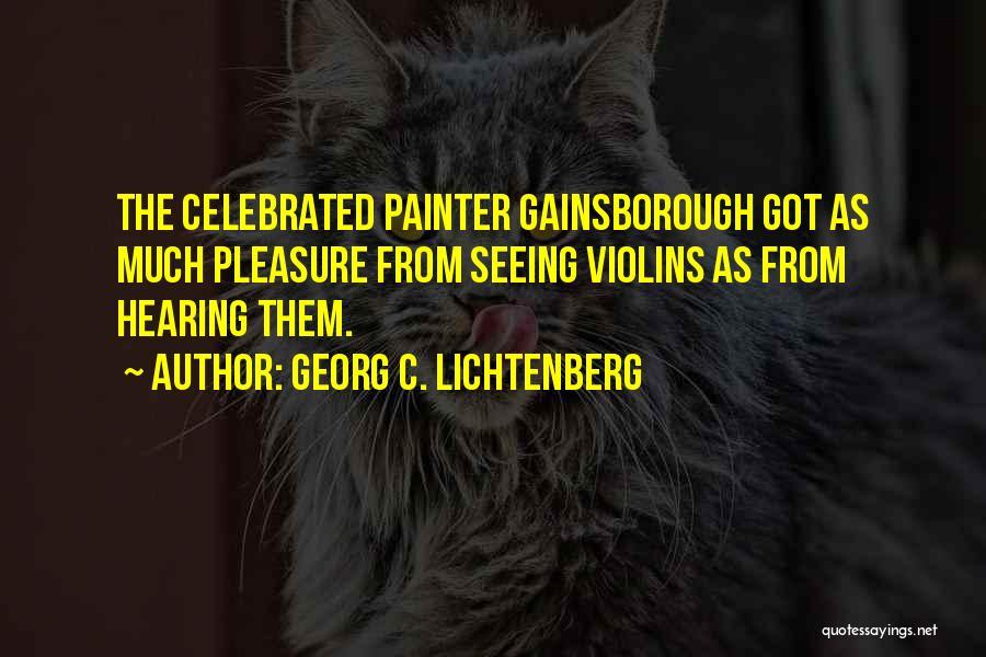 Gainsborough Quotes By Georg C. Lichtenberg
