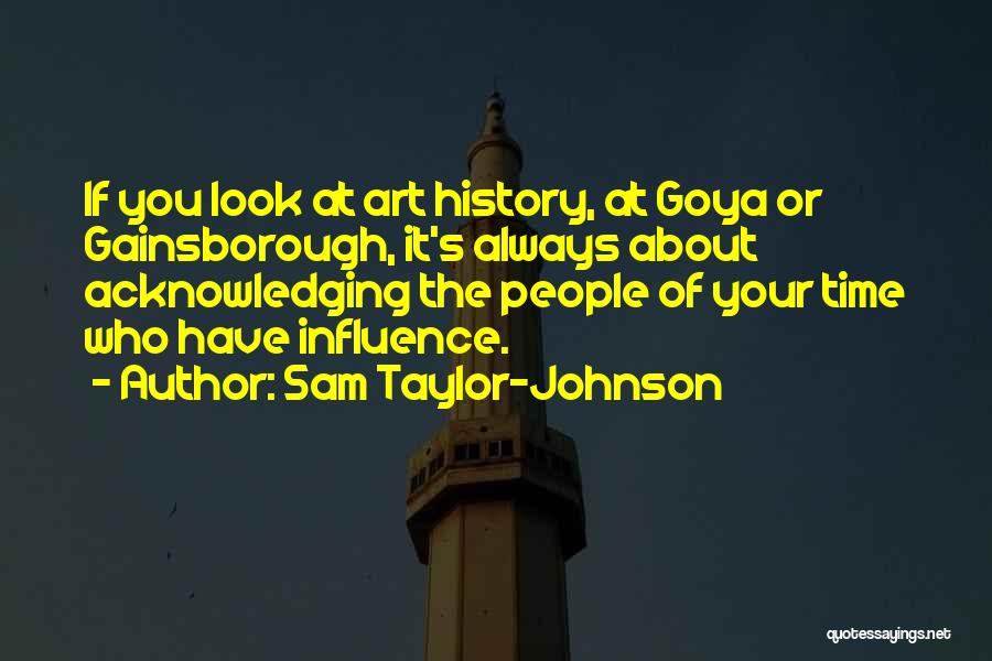 Gainsborough Quotes By Sam Taylor-Johnson