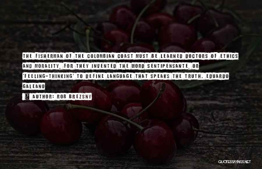 Galeano Quotes By Rob Brezsny