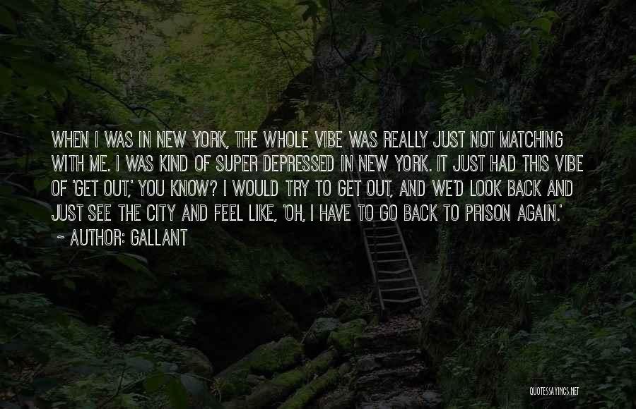 Gallant Quotes 1968557