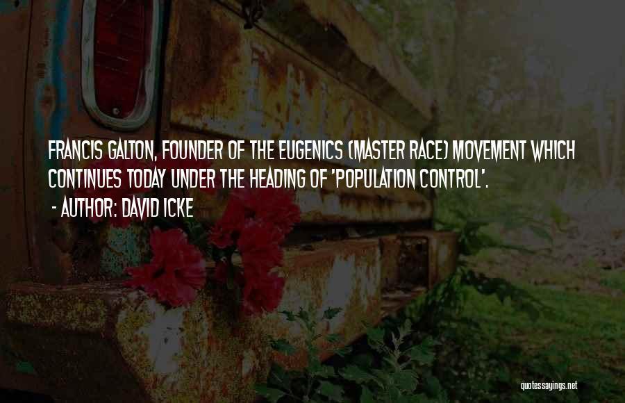 Galton Quotes By David Icke