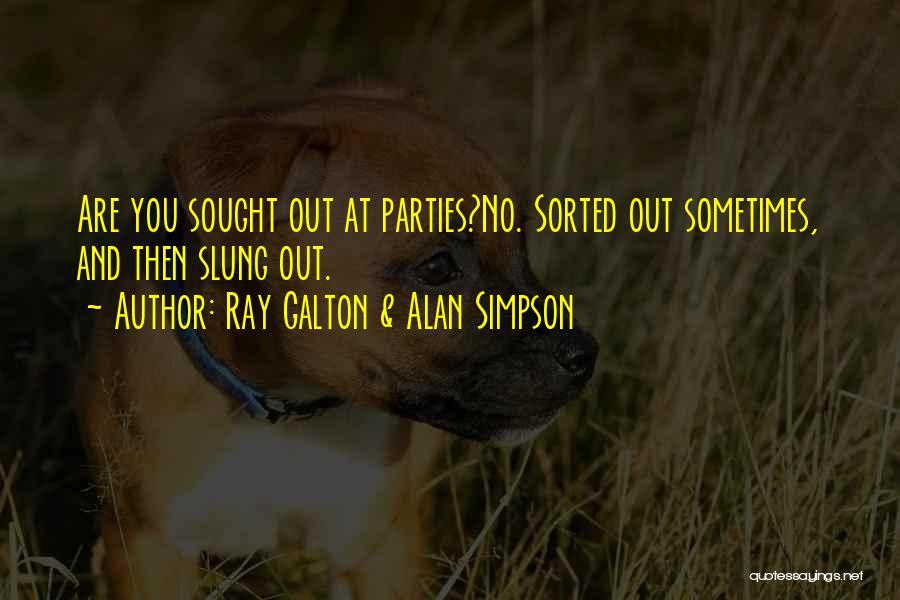Galton Quotes By Ray Galton & Alan Simpson