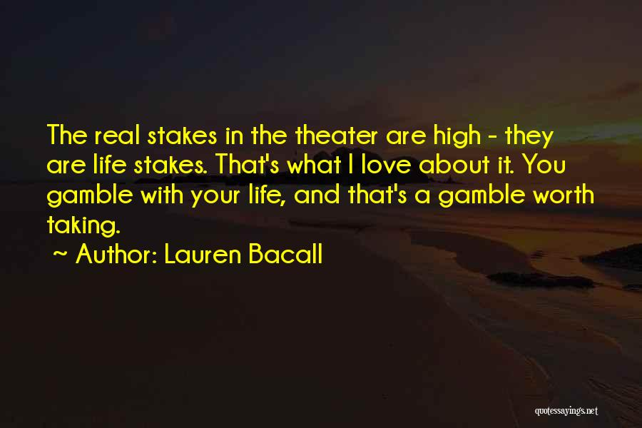 Gamble And Love Quotes By Lauren Bacall