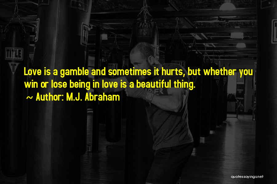 Gamble And Love Quotes By M.J. Abraham