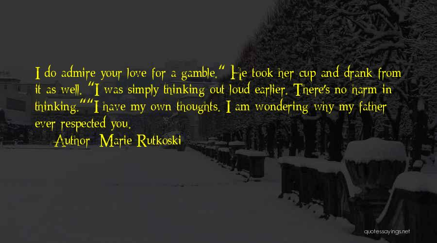 Gamble And Love Quotes By Marie Rutkoski