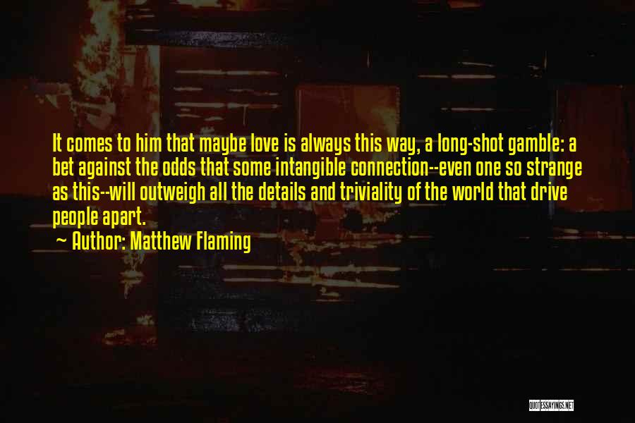 Gamble And Love Quotes By Matthew Flaming